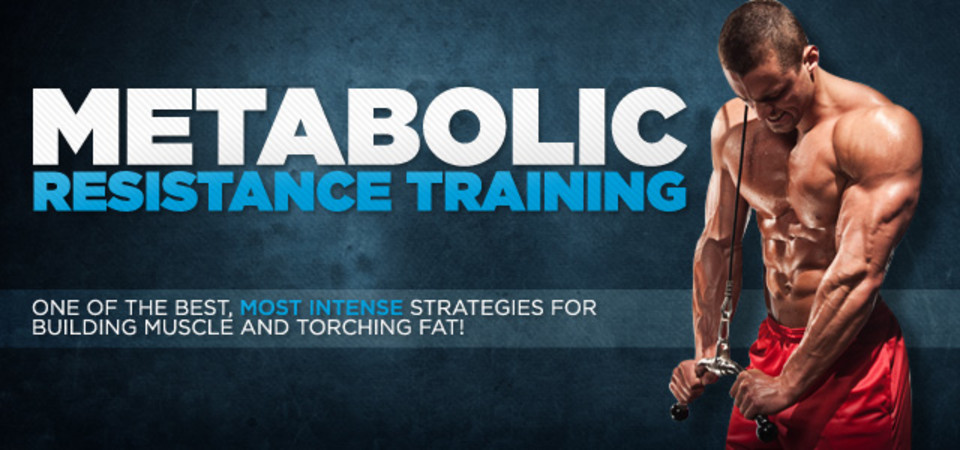 Metabolic Resistance Training Build Muscle And Torch Fat At Once
