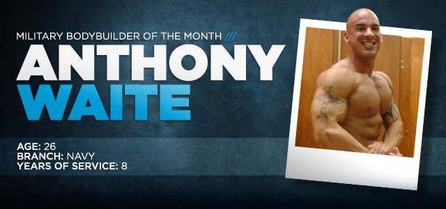 Military Bodybuilder Of The Month: Anthony Waite