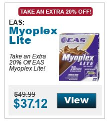 Take an extra 20% Off EAS Myoplex Lite!