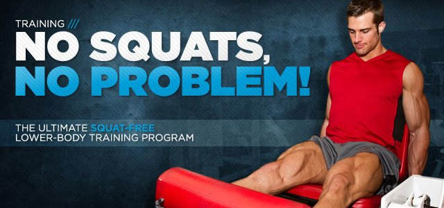 The Ultimate Squat-Free Lower-Body Training Program