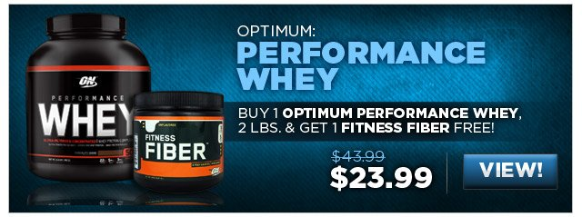 Buy 1 Optimum Performance Whey, 2 Lbs. & get 1 Fitness Fiber FREE!