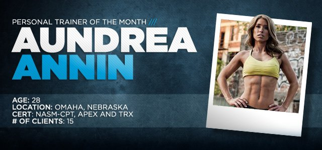 Personal Trainer Of The Month: Aundrea Annin!