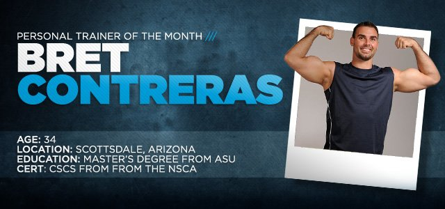 Personal Trainer Of The Month: Bret Contreras!