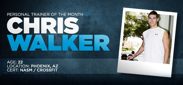 Personal Trainer Of The Month: Chris Walker!