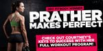 Prather Makes Perfect: Check Out Courtney's Keys To Success With Her Full Workout Program!