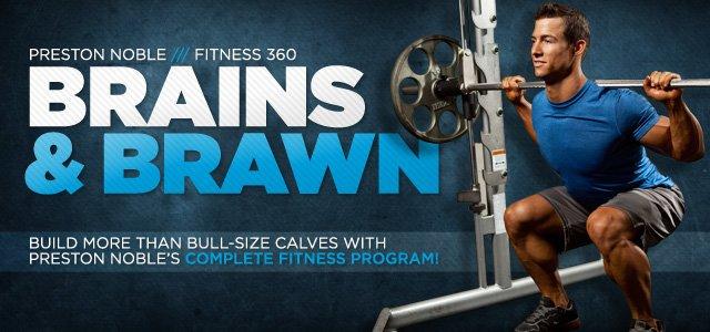Preston Noble's Fitness 360: Brains And Brawn