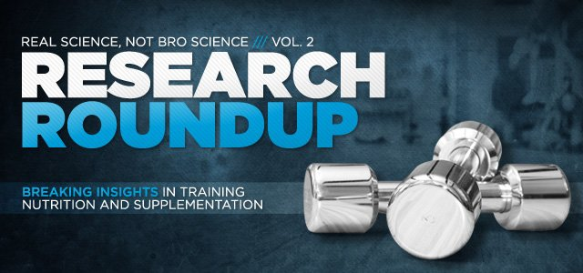Research Roundup, Vol. 2: Breaking Insights In Training, Nutrition And Supplementation