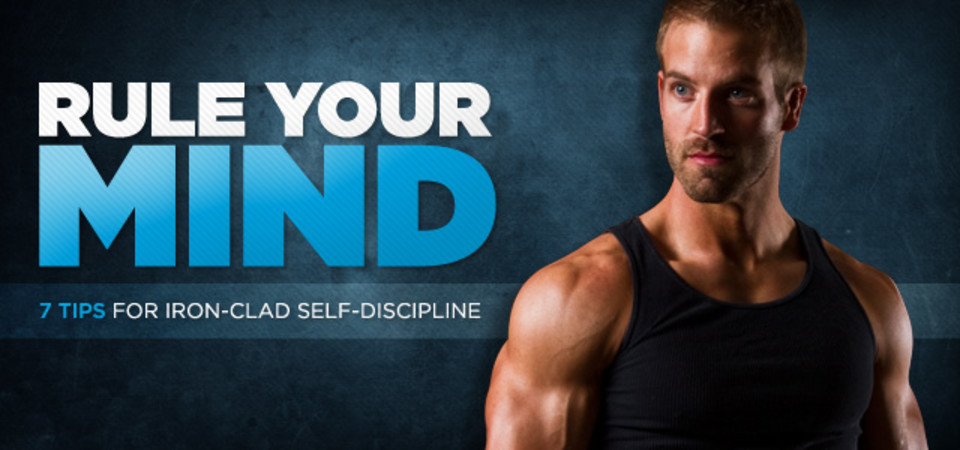 6 Tips For Iron Clad Self Discipline