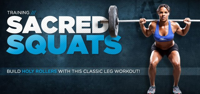 SACRED SQUATS: Build Holy Rollers With This Classic Leg Workout!
