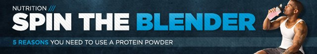 Spin The Blender: 5 Reasons You Need To Use A Protein Powder
