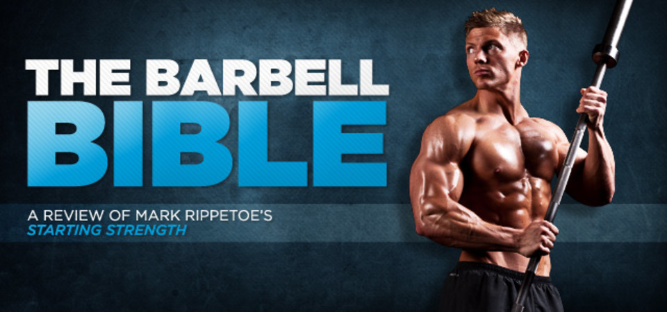 Starting Strength A Review Of Mark Rippetoe S Barbell Bible