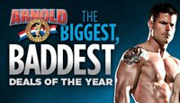 Arnold Week: The Biggest, Baddest Deals of the Year!