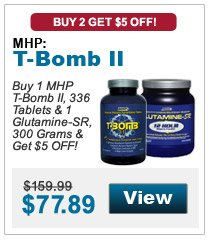 Get $5 OFF when you buy 1 MHP T-Bomb II, 336 Tablets & 1 Glutamine-SR, 300 Grams!