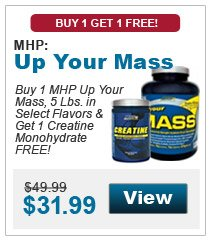 Buy 1 MHP Up Your Mass, 5 Lbs. in select flavors & get 1 Creatine Monohydrate FREE!