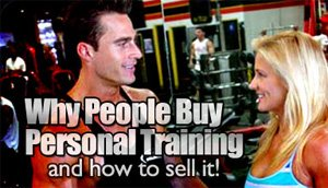 Why People Buy Personal Training, And How To Sell It