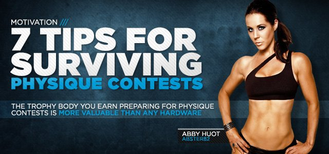 Be Your Own Trophy: 7 Tips For Surviving Physique Contests