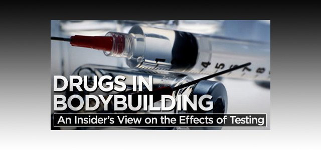 Drugs In Bodybuilding: An Insider's View On The Effects Of Testing! - Bodybuilding.com