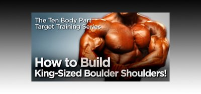 The 10 Body Part Target Training Series: How To Build King-Sized Boulder Shoulders!
