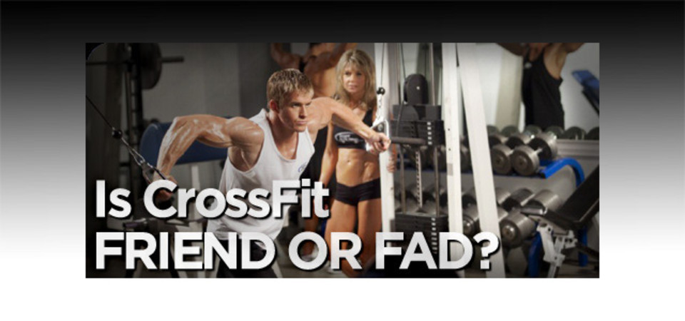 Is CrossFit Friend Or Fad?