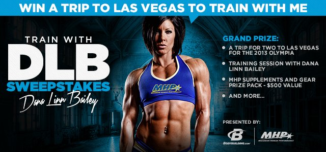 2013 MHP/BODYBUILDING.com TRAIN WITH DANA SWEEPSTAKES