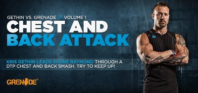 Kris Gethin Vs. Team Grenade: DTP Chest And Back Workout