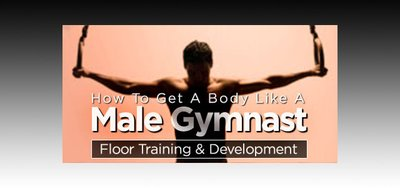 How To Get A Body Like A Male Gymnast: Floor Training and Development!