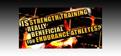 Is Strength Training Really Beneficial For Endurance Athletes?