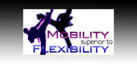Mobility Superior To Flexibility!