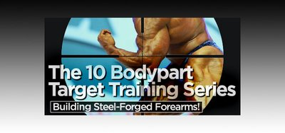 The 10 Body Part Target Training Series: Building Steel-Forged Forearms!