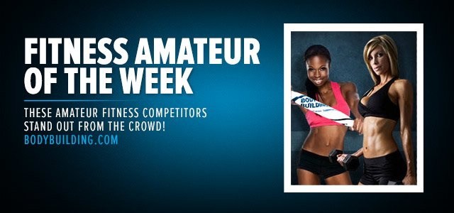 Amateur Fitness Competitor Of The Week