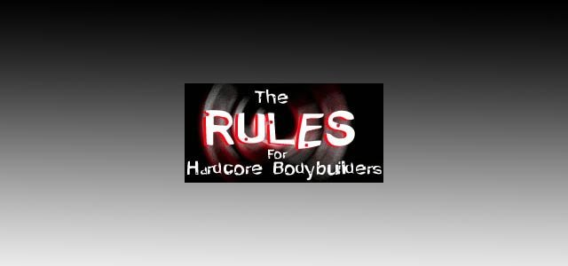 Teenage Bodybuilding's The Rules of Hardcore Bodybuilders