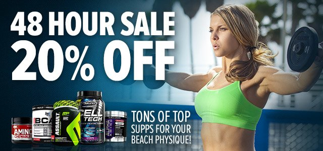 48 Hour Sale - 20% Off Tons of Top Supps For Your Beach Physique!