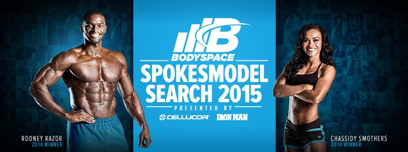BodySpace Spokesmodel Search 2015 Presented by Cellucor and Iron Man Magazine - Rodney Razor, 2014 Winner - Chassidy Smothers, 2014 Winner