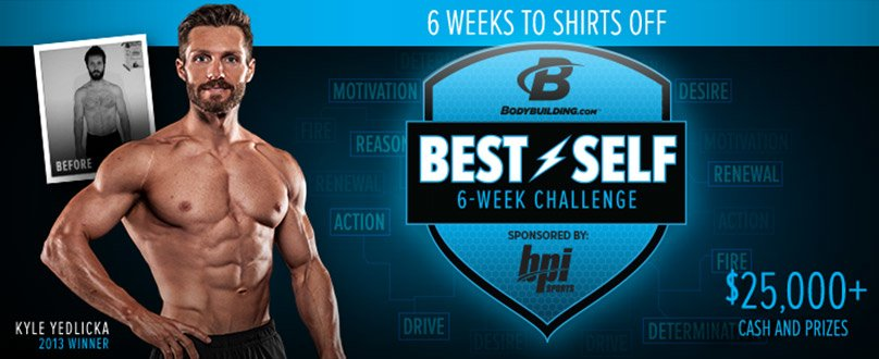 Bodybuilding.com Best Self 6 Week Challenge Sponsored by BPI Sports - 6 Weeks To Shirts Off