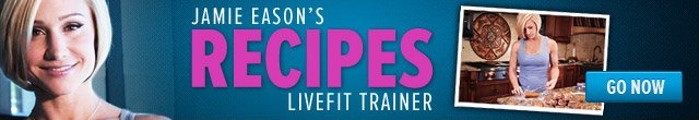 Jamie Eason's Recipes LiveFit Trainer - Go Now