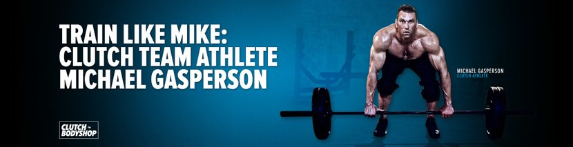 Train Like Mike: Clutch Team Athlete Michael Gasperson