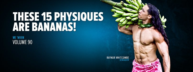 These 15 Physiques Are Bananas!