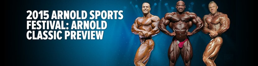 2015 Arnold Sports Festival: Arnold Classic Preview