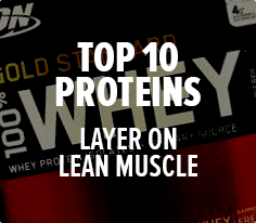 Top 10 Proteins - Layer On Lean Muscle