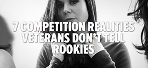 7 Competition Realities Veterans Don't Tell Rookies