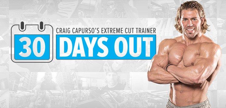 30 Days Out: Craig Capurso's Extreme Cut Trainer - Bodybuilding.com