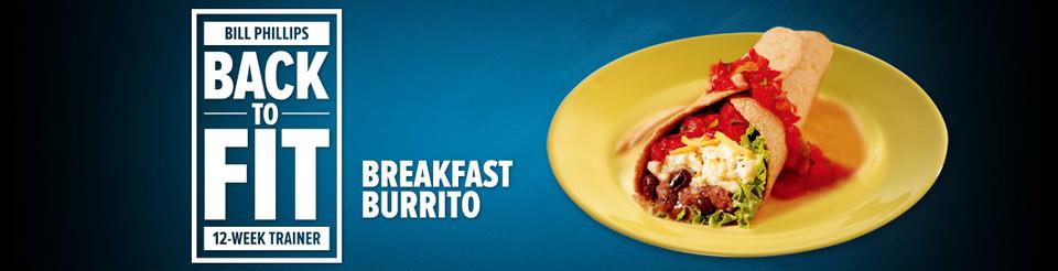 Bill Phillips Back To Fit Recipes: Breakfast Burrito