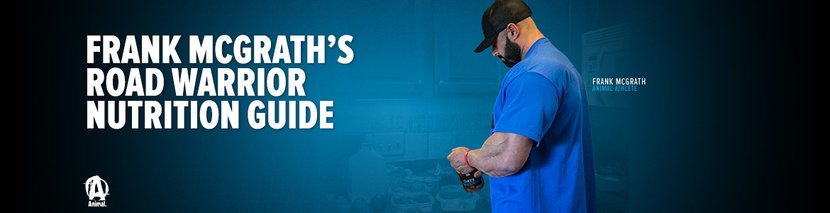 Road Warrior: Frank McGrath's On-The-Go Nutrition Guide