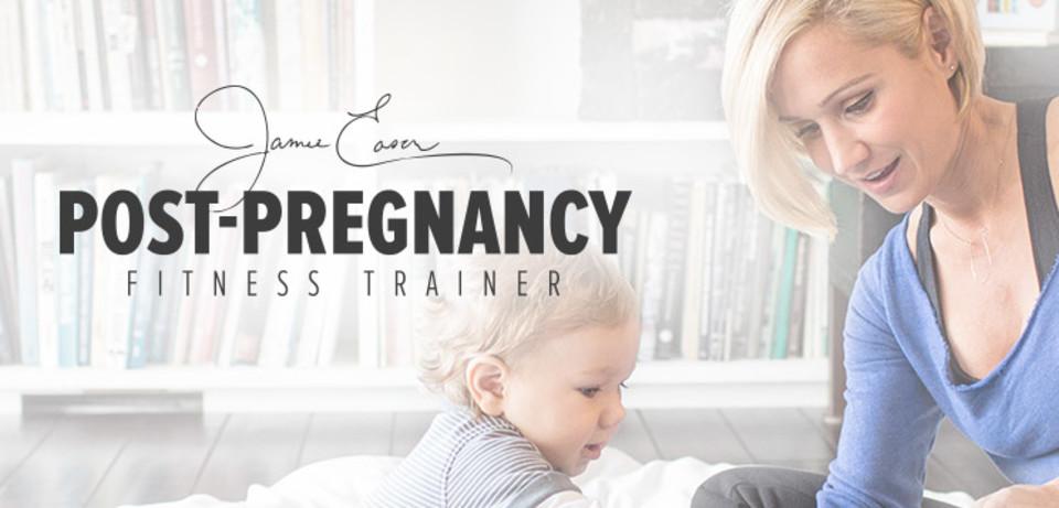 Jamie Eason's Post-Pregnancy Fitness Trainer: Months 1-3
