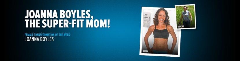 Body Transformation: Joanna Boyles, The Super-Fit Mom!