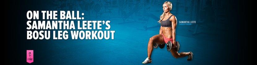 On The Ball: Samantha Leete's BOSU Leg Workout