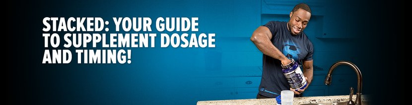 Stacked: Your Guide To Supplement Dosage And Timing!