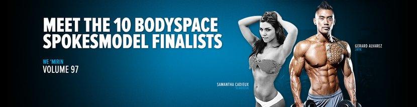 We 'Mirin Vol 97: Meet The 10 Bodyspace Spokesmodel Finalists