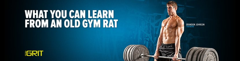 What You Can Learn From An Old Gym Rat