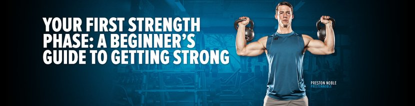 Your First Strength Phase: A Beginner's Guide To Getting Strong